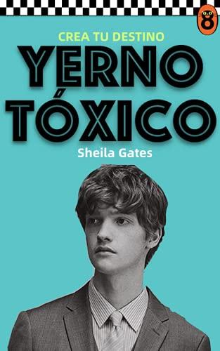 Yerno Tóxico de Sheila Gates