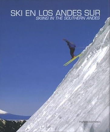 Ski En Los Andes Sur/sky In The Southern Andes (Multilingual Edition)