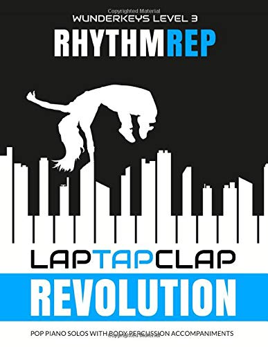 WunderKeys Level 3 Rhythm Rep - Lap Tap Clap Revolution: Pop Piano Solos With Body Percussion Accompaniments