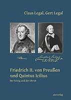 Friedrich II. von Preussen und Quintus Icilius: Der Koenig und der Obrist