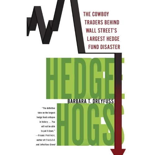 Hedge Hogs: The Cowboy Traders Behind Wall Street's Largest Hedge Fund Disaster (English Edition)