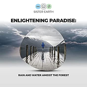 Enlightening Paradise: Rain and Water Amidst the Forest