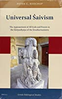 Universal Saivism: The Appeasement of All Gods and Powers in the Santyadhyaya of the Sivadharmasastra (Gonda Indological Studies)
