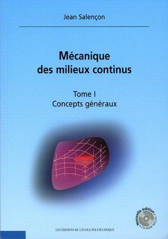 Mécanique des milieux continus, Tome 1