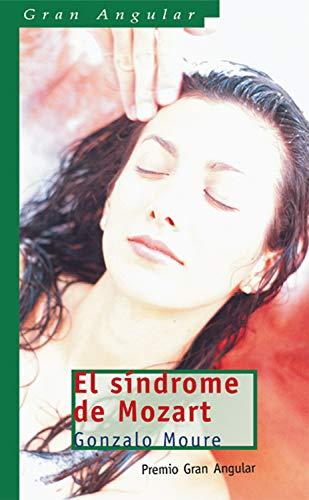 El síndrome de Mozart (Gran Angular nº 242)