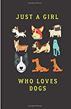 Just a girl who loves Dogs: Cute Journal (Notebook, Diary) for women who love Puppies | 120 lined pages to write in Paperback