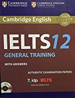IELTS 12 GENERAL TRAINING WITH ANSWERS CAMBRIDGE ENGLISH (NEW)