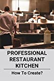 Professional Restaurant Kitchen: How To Create?: Commercial Kitchen Equipment