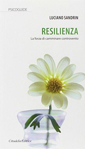 Resilienza. La forza di camminare controvento
