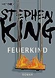 Feuerkind: Roman - Stephen King