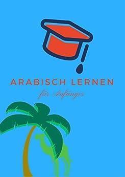 Besser Arabisch lernen & Sprachführer: So lernst Du wirklich effizienter von [Stefan B, Stefan Beckmann]