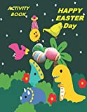 Activity Book Happy Easter Day: Great Gift to kids, Includes Mazes, Word Search, Sudoku, Tic-Tac-Toe, Hangman, Puzzles, and Coloring
