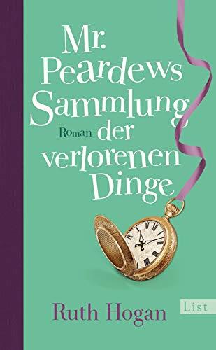 Mr. Peardews Sammlung der verlorenen Dinge: Roman
