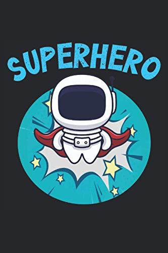 Superhero: Cuaderno de superhéroes - 120 páginas rayadas para anotar pensamientos, ideas e impresiones | DINA5 | gran idea de regalo para niños, niñas ... los superhéroes, el espacio y los astronauta