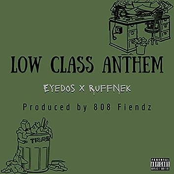 Low Class Anthem (feat. Ruffnek)