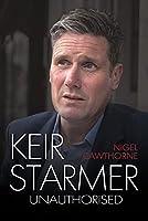 Keir Starmer: The Unauthorised Biography