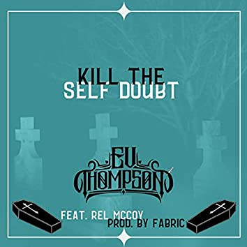 Kill the Self Doubt (feat. Rel McCoy)