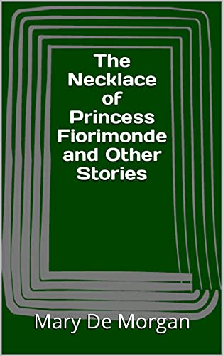 The Necklace of Princess Fiorimonde and Other Stories (English Edition)