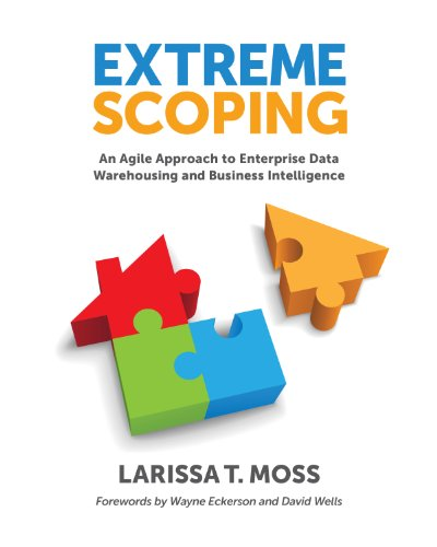 Extreme Scoping: An Agile Approach to Enterprise Data Warehousing and Business Intelligence (English Edition)