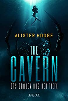 THE CAVERN - Das Grauen aus der Tiefe: Horrorthriller (German Edition) by [Alister Hodge, Tina Lohse]