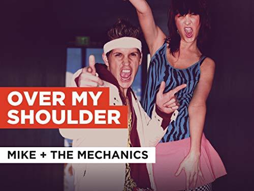 Over My Shoulder im Stil von Mike + The Mechanics