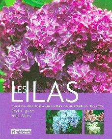Les lilas : Les meilleurs choix, les plus beaux cultivars, tous les conseils pour les cultiver