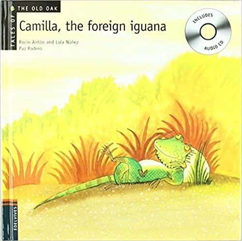 Camilla, the Foreign Iguana (Tales of the Old Oak)