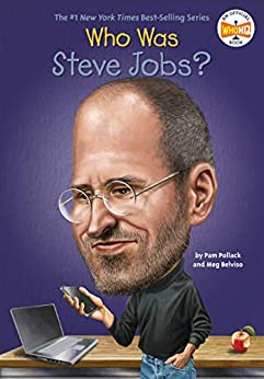 [Pam Pollack, Meg Belviso, Who HQ, John O'Brien]のWho Was Steve Jobs? (Who Was?) (English Edition)