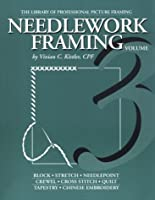 Needlework Framing (Library of Professional Picture Framing Vol 3)
