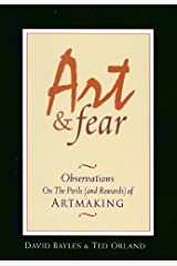 Art & Fear: Observations on the Perils (and Rewards) of Artmaking Kindle Edition