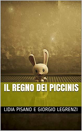 Il Regno dei Piccinis (Italian Edition)