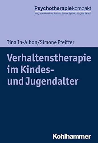 Verhaltenstherapie im Kindes- und Jugendalter (Psychotherapie kompakt)