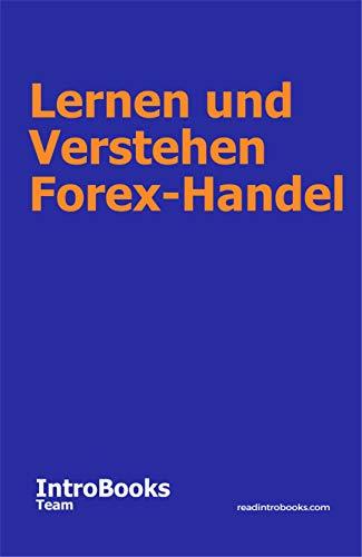 Lernen und Verstehen Forex-Handel