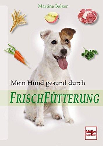Mein Hund gesund durch Frischfütterung