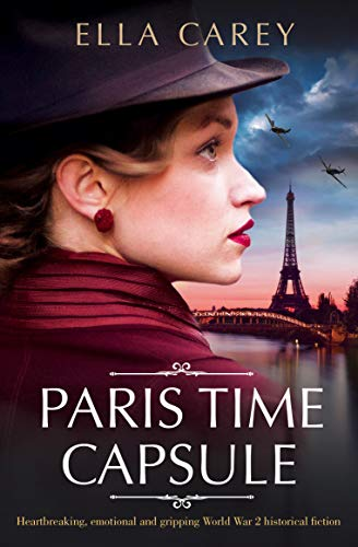 Paris Time Capsule: Heartbreaking, emotional and gripping historical fiction (Secrets of Paris Book 1)