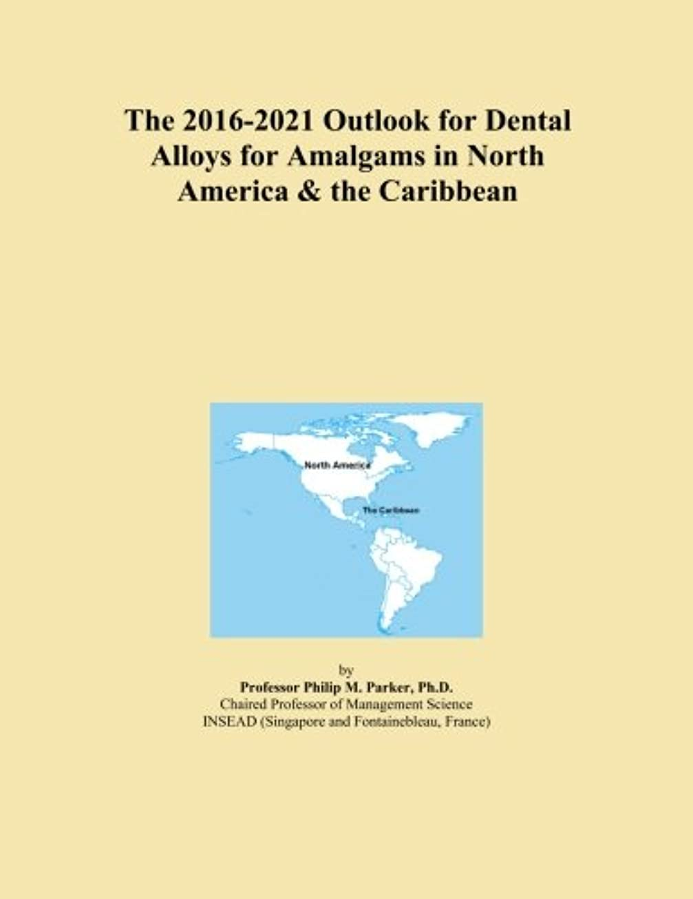 ノベルティ咽頭チョークThe 2016-2021 Outlook for Dental Alloys for Amalgams in North America & the Caribbean