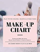 Make-Up Chart: A Professional Make-Up Practice Workbook for Make-Up Artists & Beauty Students. 102 Pages 17.5 x 11.25 inch