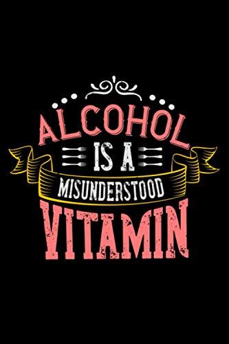Kochen Notizbuch Alcohol is a misunderstood vitamin: Liniertes Din A5 Notizbuch Geschenk für Koch oder Küchenschef mit 120 Seiten