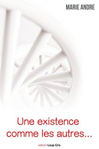 Une Existence Comme les Autres