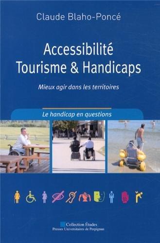 Accessibilité, tourisme & handicaps : Mieux agir dans les territoires