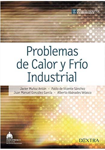 PROBLEMAS DE CALOR Y FRÍO INDUSTRIAL (INGENIERÍA)