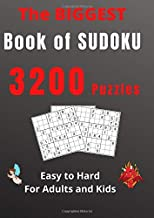 The BIGGEST Book of SUDOKU - 3200 puzzles - Easy to Hard - For Adults and Kids: The biggest SUDOKU puzzlebook - For Sudoku lovers only !