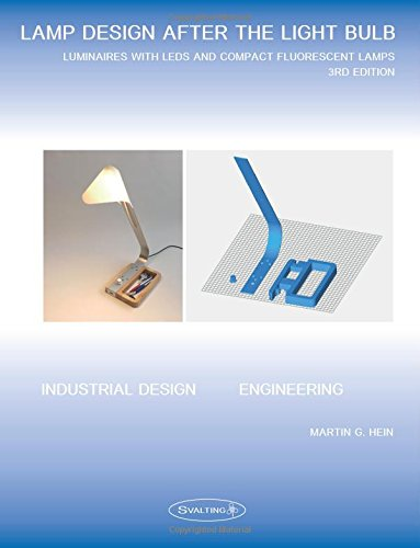 Lamp design after the light bulb (3rd Edition): Luminaires with LEDs and Compact Fluorescent Lamps
