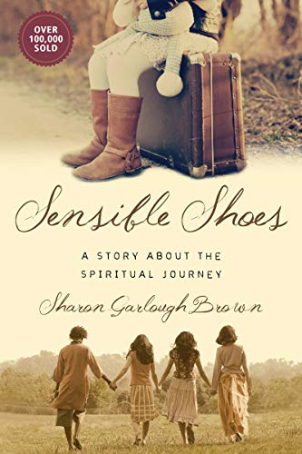 Sensible Shoes: A Story about the Spiritual Journey (Sensible Shoes Series)