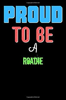 Proud To Be A Roadie - Cute Roadie Writing Journals & Notebook Gift Ideas: Lined Notebook / Journal Gift, 120 Pages, 6x9, ...