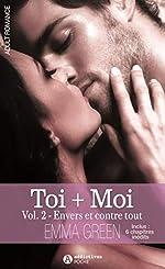 Toi + Moi, vol 2 - Envers et contre tout d'Emma Green