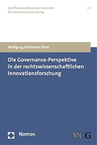 Die Governance-Perspektive in Der Rechtswissenschaftlichen Innovationsforschung