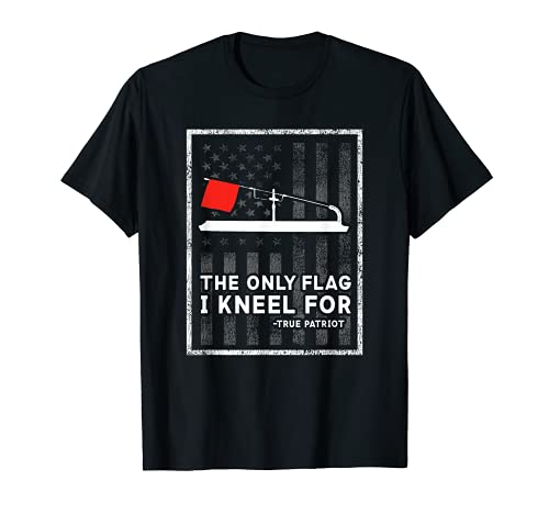 Ice Fishing Tip Up The Only Flag I Kneel For T-Shirt T-Shirt