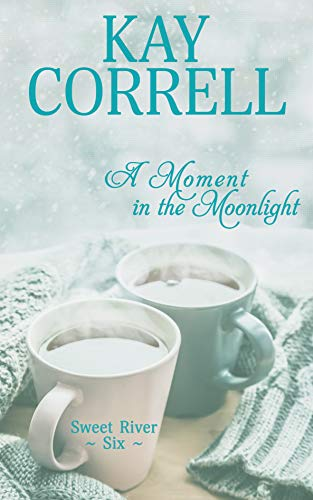 A Moment in the Moonlight (Sweet River Book 6)