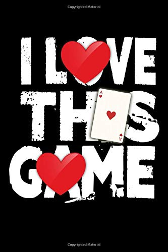 I Love This Game: I Love This Game Poker Hearts Gambling Card Players Themed Blank Notebook - Perfect Lined Composition Notebook For Journaling, Writing & Brainstorming (120 Pages, 6